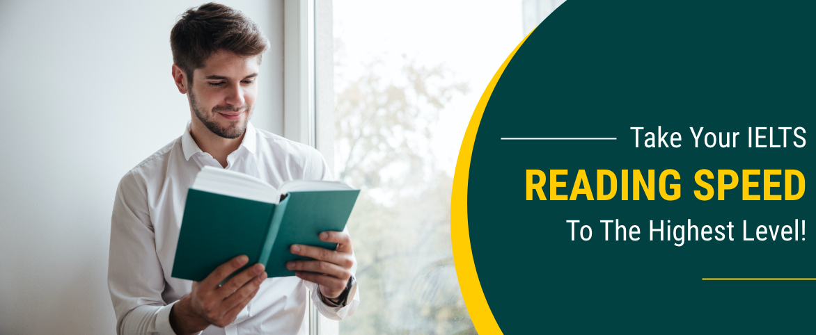 Take your IELTS Reading speed to the highest level!