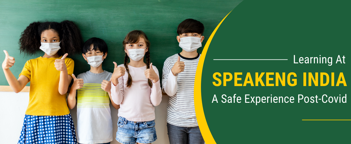 Learning at Speakeng India – A safe experience post-Covid