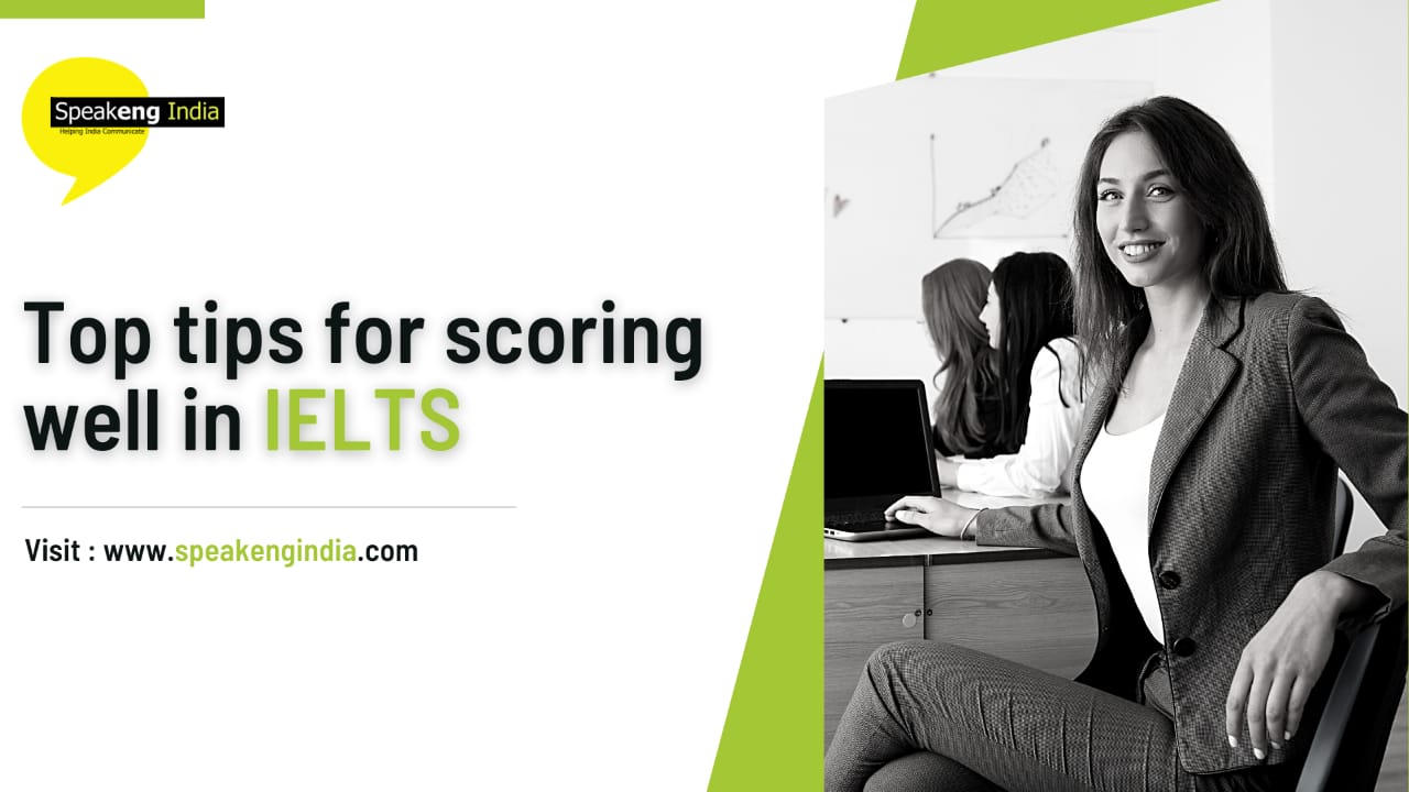 You are currently viewing Top tips for scoring well in IELTS