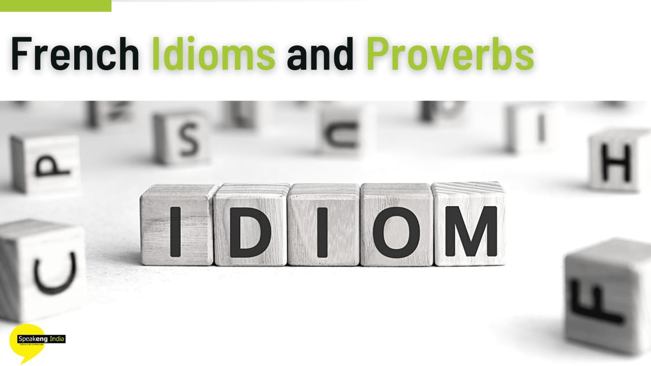 Read more about the article French Idioms and Proverbs