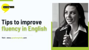 Read more about the article Tips to improve Fluency in English