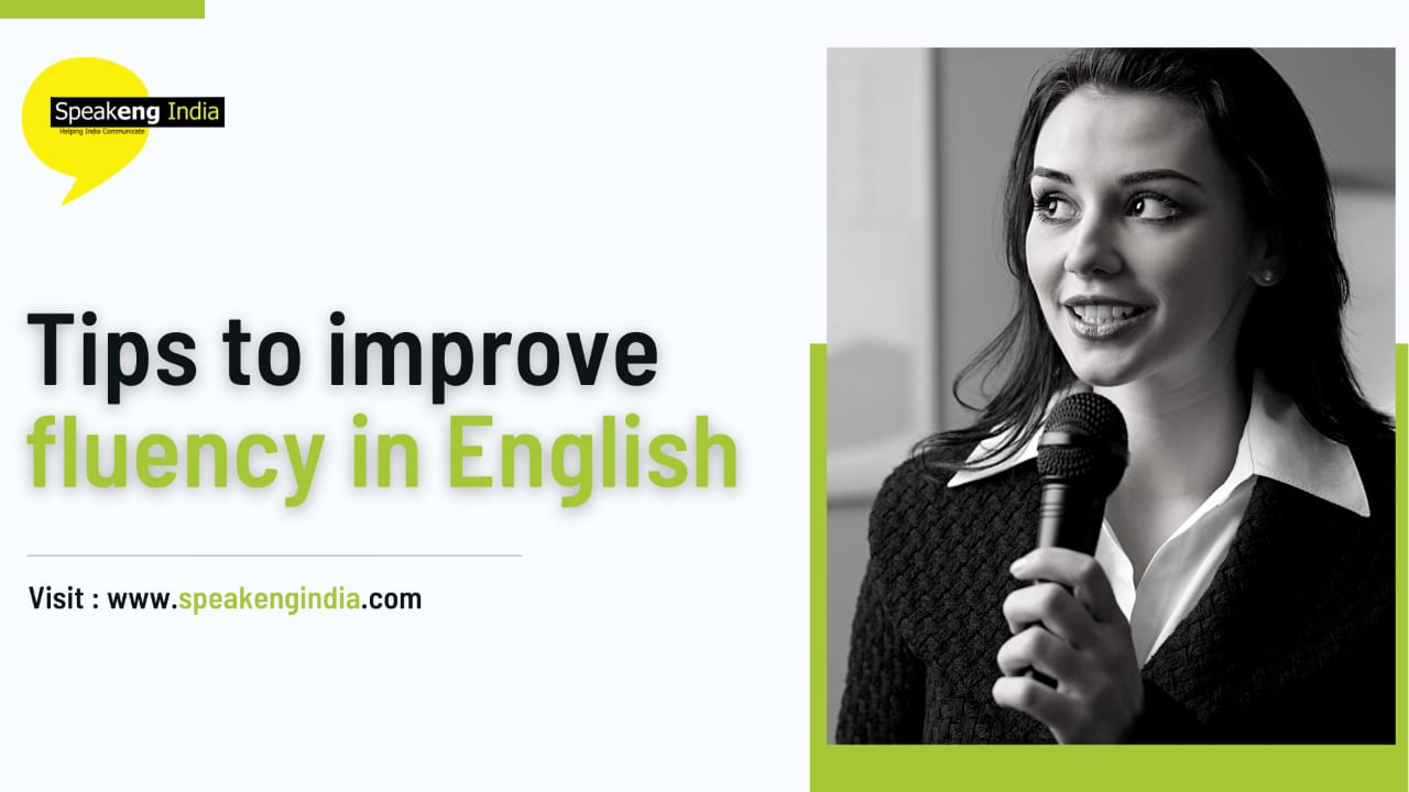 Tips to improve Fluency in English