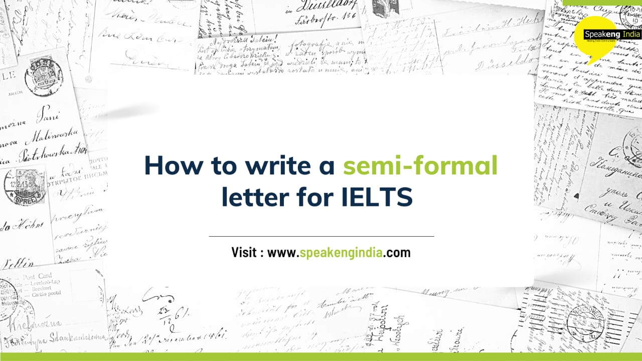 How to write a semi-formal letter for IELTS