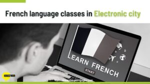 Read more about the article French language classes in Electronic city
