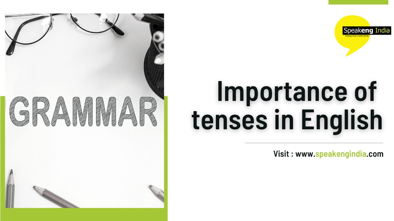 Read more about the article Importance of Tenses in the English Language
