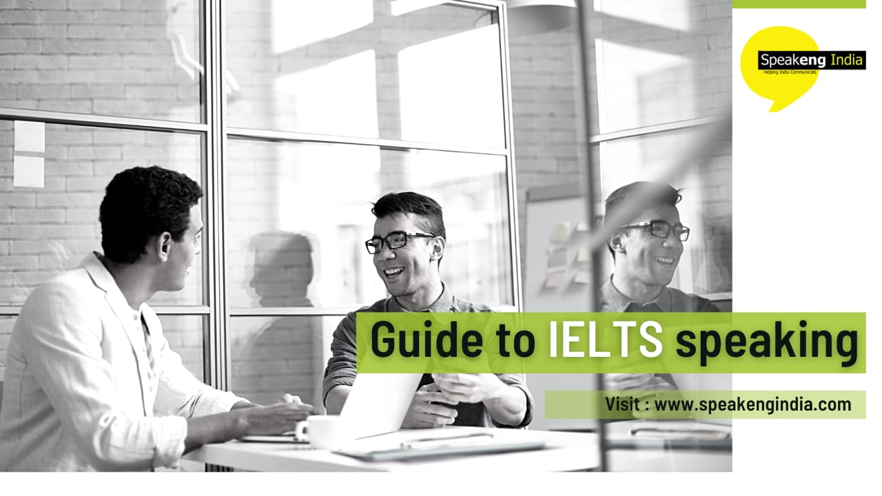 You are currently viewing Guide to IELTS Speaking- How to ace the speaking section!