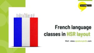 Read more about the article French language classes in Hsr layout