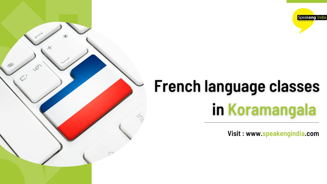 Read more about the article French language classes in Koramangala